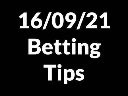 16 September 2021 — Betting Tips