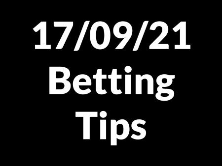 17 September 2021 — Betting Tips
