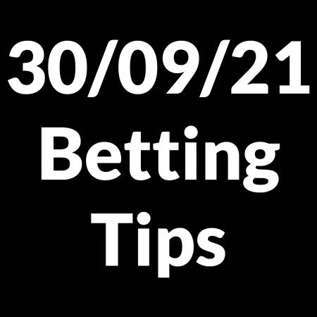 30 September 2021 — Betting Tips